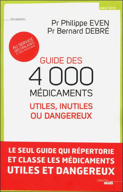 Guide des 4000 médicaments utiles inutiles ou dangereux